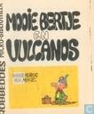 Comics - Mooie Bertje - Mooie Bertje en Vulcanos