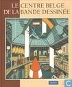 Comic Books - Belgisch Centrum van het Beeldverhaal, Het - Le Centre Belge de la Bande Dessinée