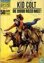Strips - Kid Colt - De dood reed mee!