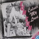 Colour My Love