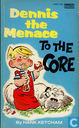 Comic Books - Dennis the Menace - To the Core
