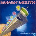 Disques vinyl et CD - Smash Mouth - Astro Lounge