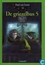 Livres - Griezelbus, De - De griezelbus 5