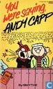Strips - Linke Loetje - You were saying, Andy Capp