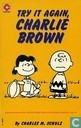 Comics - Peanuts, Die - Try it again, Charlie Brown