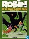 Bandes dessinées - Robin Dubois - Op je bolle blauwe ogen