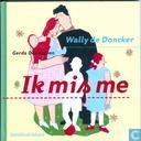 Books - Doncker, Wally de - Ik mis me