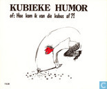 Strips - Kubieke humor - Kubieke humor of: Hoe kom ik van die kubus af?!