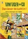 Bandes dessinées - Tom Tiger + Co - Dan liever de lucht in!