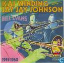 Platen en CD's - Evans, Bill [piano] - Kai Winding Jay Jay Johnson 1955-1960