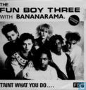 Schallplatten und CD's - Fun Boy Three, The - T'aint what you do …