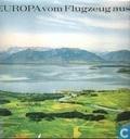 Europa vom Flugzeug aus