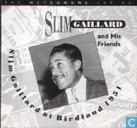 Disques vinyl et CD - Gaillard, Slim - Slim Gaillard and his Friends at Birdland 1951