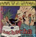 Platen en CD's - Groenewoud, Raymond van het - Chachacha