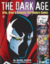 The Dark Age: Grim Great & Gimmicky Post-Modern Comics
