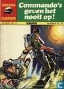 Strips - Commando Classics - Commando's geven het nooit op!