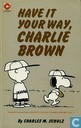 Comic Books - Peanuts - Have it your way, Charlie Brown