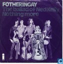 Platen en CD's - Fotheringay - The Ballad of Ned Kelly