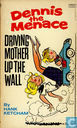 Strips - Dennis [Ketcham] - Driving Mother up the Wall
