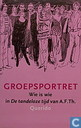 Groepsportret ; wie is wie in De tandeloze tijd van A.F.Th.