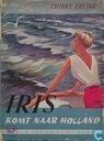 Iris komt naar Holland
