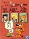 Bandes dessinées - Boule et Bill - Papa, mama, Bollie... ...en ik! En wij!