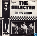 Schallplatten und CD's - Selecter, The - On my radio