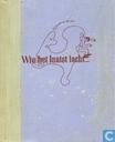 Livres - Divers - Wie het laatst lacht...