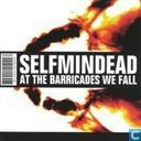 Disques vinyl et CD - Selfmindead - At the barricades we fall