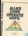 """Bandes dessinées - Alles over operatie """"Hops"""" - Alles over operatie """"Hops"""""""
