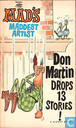 Mad's maddest artist Don Martin drops 13 stories!