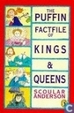 Livres - Anderson, Scoular - The Puffin factfile of kings & queens
