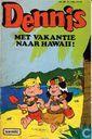 Strips - Dennis [Ketcham] - met vakantie naar hawaii!