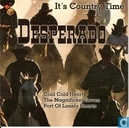 It's Country Time-Desperado