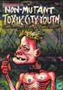 Comic Books - Non-Mutant Toxik City Youth - Non-Mutant Toxik City Youth