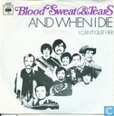 Platen en CD's - Blood, Sweat & Tears - And When I Die