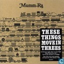 Schallplatten und CD's - Mumm-Ra - These Things Move in Threes