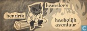 Hendrik Hamster's hachelijk avontuur