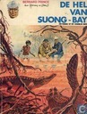 Bandes dessinées - Bernard Prince - De hel van Suong-Bay