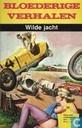 Strips - Bloederige verhalen - Wilde jacht