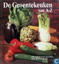 Groentekeuken van A-Z; 450 calorie-arme gerechten voor de bewuste eter