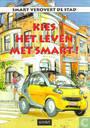 Comic Books - Smart - Smart verovert de stad - Kies het leven met Smart!