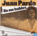 Vinyl records and CDs - Pardo, Juan - No me hables