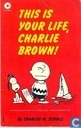 Comics - Peanuts, Die - This is your life, Charlie Brown
