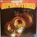 Trumpet in super stereo