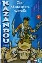 Bandes dessinées - Kazandou - De mutantenwereld