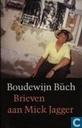 Bucher - Boudewijn Büch handelsuitgaven - Brieven aan Mick Jagger
