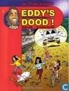 Eddy's dood!