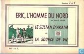 Comic Books - Eric the Norseman - Le sultan d'Akaim et La source de vie