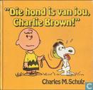 Die hond is van jou, Charlie Brown